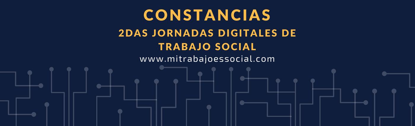 Constancias segundas Jornadas Digitales De Trabajo Social