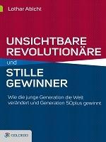 Unsichtbare Revolutionäre und stille Gewinner (Foto: Goldegg Verlag)