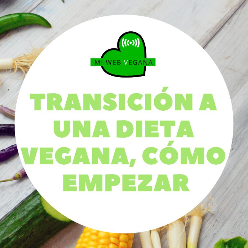 Transición a una dieta vegana, cómo empezar
