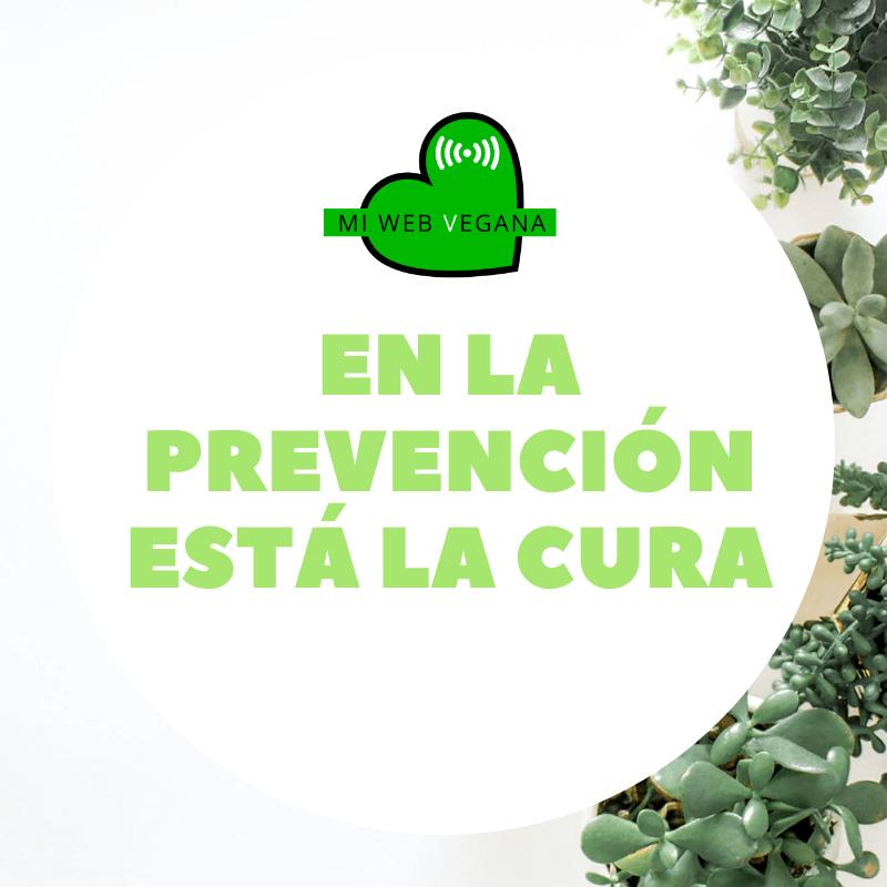 En la prevención está la cura