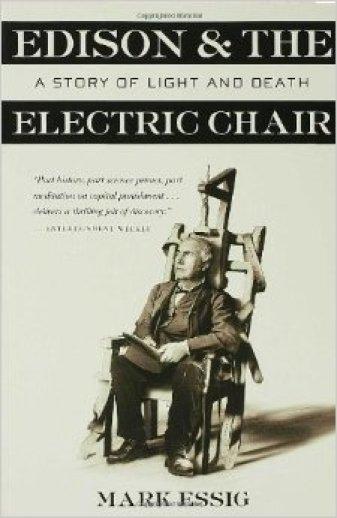 O Tόμας Έντισον και η ηλεκτρική καρέκλα, μια ισοτρία από φως και θάνατο