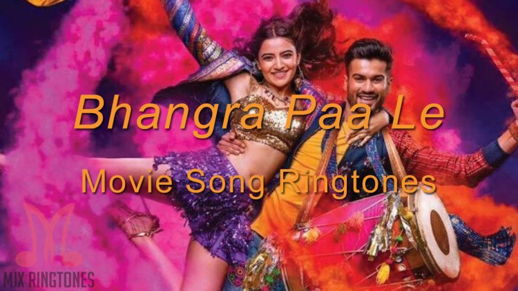 Bhangra Paa Le 2020 Movie All Mp3 Song Ringtones Free Download For Mobile Phones