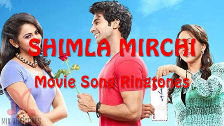 Shimla Mirchi 2020 Movie All Mp3 Song Ringtones Free Download for Mobile Phones
