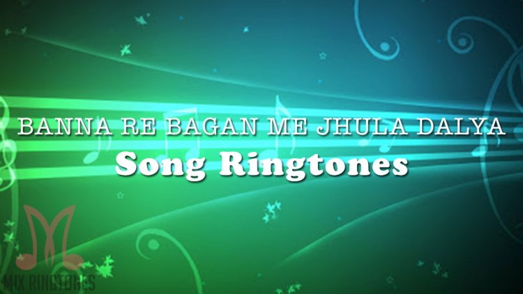 Banna Re Bagan Me Jhula Dalya Song Ringtone