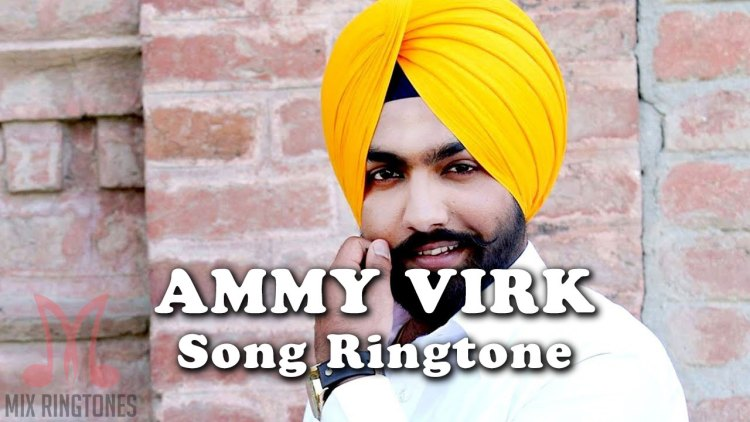Ammy Virk Mp3 Song Ringtone Free Download for Mobile Phones