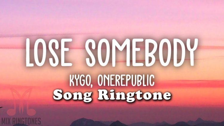 Lose Somebody Mp3 Song Ringtone By Kygo and OneRepublic Free Download for Mobile Phones