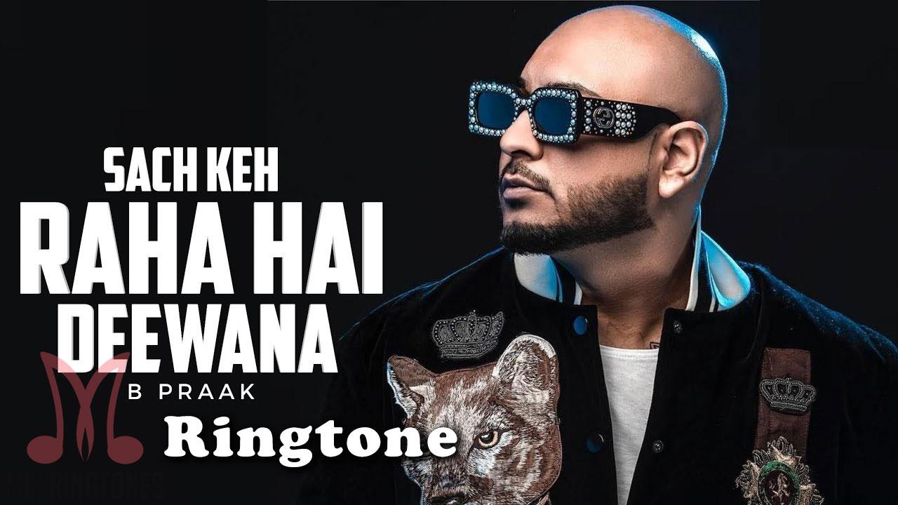 Sach Keh Raha Hai Deewana Mp3 Song Ringtone By B Praak Free Download for Mobile Phones