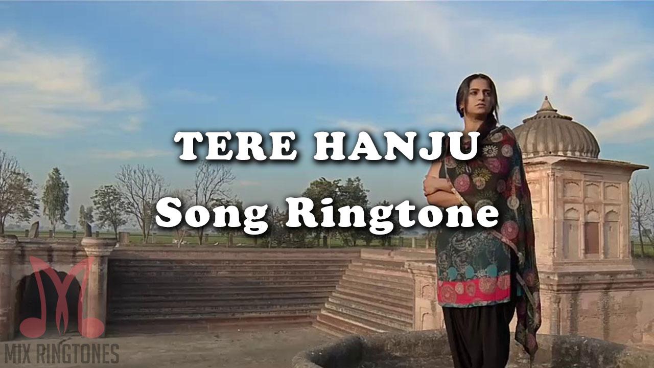 Tere Hanju Mp3 Song Ringtone By Kamal Khan Free Download for Mobile Phones