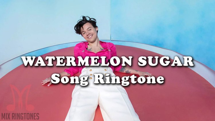 Watermelon Sugar Mp3 Song Ringtone By Harry Styles Free Download for Mobile Phones