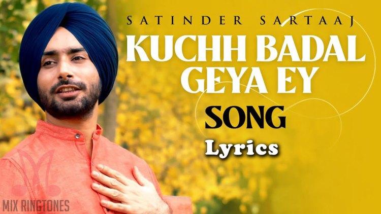 Satinder Sartaaj - Kuchh Badal Geya Ey Song Lyrics