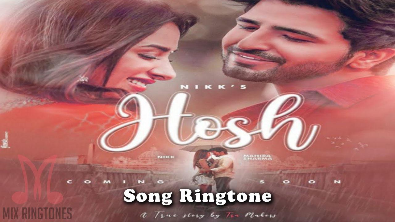 Hosh Song Ringtone - Nikk