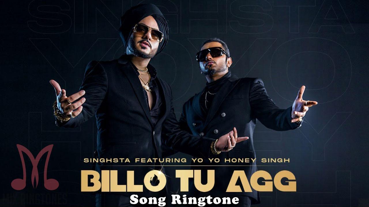Billo Tu Agg Song Ringtone By Yo Yo Honey Singh