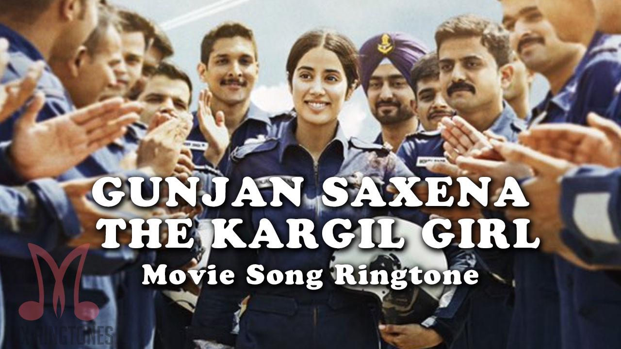 Gunjan Saxena – The Kargil Girl Movie Ringtones