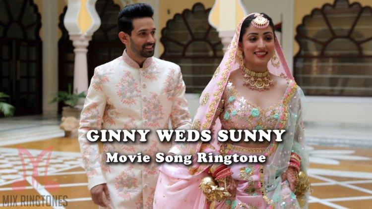 Ginny Weds Sunny Movie Ringtones