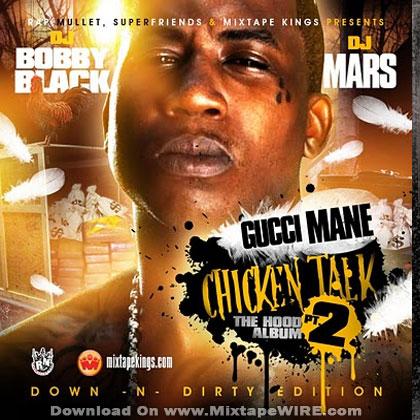 Gucci Mane- Chicken Talk 2 Mixtape By Dj Bobby Black & Dj