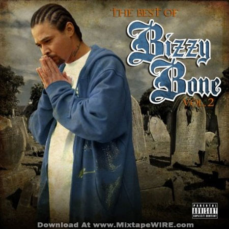 Bizzy Bone The Best Of Bizzy Bone Vol 2 Mixtape Mixtape