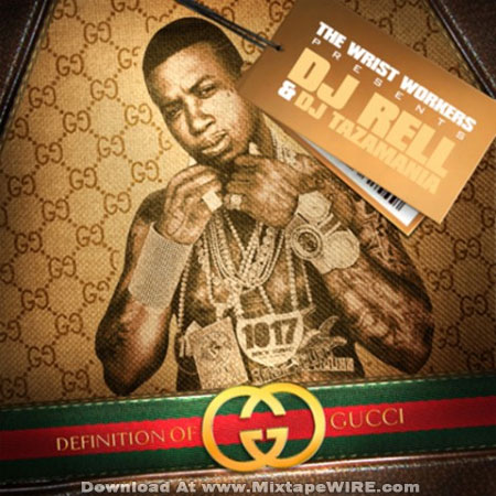 Gucci Mane – Definition Of Gucci Mixtape By DJ Rell And DJ
