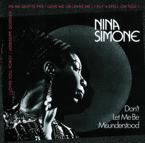 Nina Simone Don't Let Me Be Misunderstood