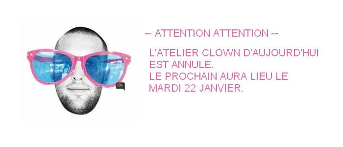 Avis aux participants de l'atelier clownesque :