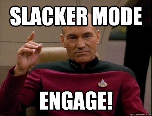 "Star trek meme with the text ""Slacker Mode Engage!"" from MKTR.AI"