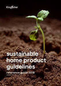 Kingfisher Sustainable Home Products guideline 2018