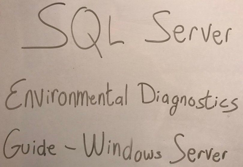 SQL Server Environmental Diagnostics Guide - Windows Server