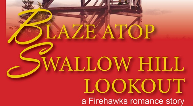 Free Fiction on the 14th: Blaze Atop Swallow Hill Lookout