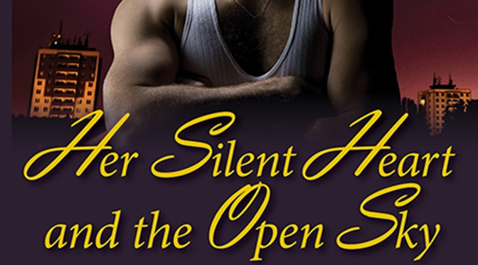 Free Fiction on the 14th: Her Silent Heart and the Open Sky