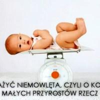 Jak ważyć niemowlęta, czyli o kontroli małych przyrostów rzecz