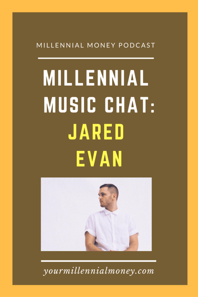 Chatting on this Millennial Money podcast episode with singer, Jared Evan