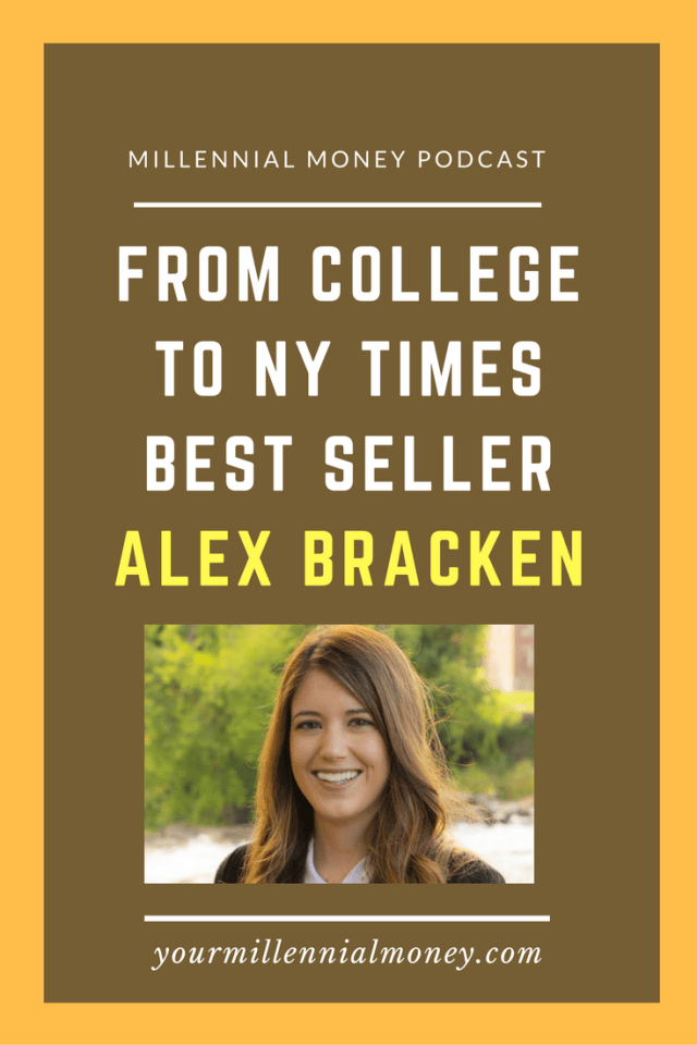 Alex Bracken shares her story from college student to best selling author and the money lesson she's learned along the way.