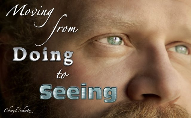 From Doing to Seeing on The Giving Blog by Cheryl Schatz