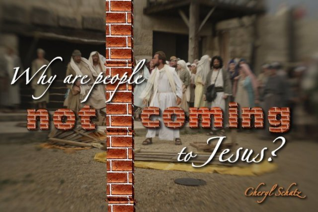 Why are people not coming to Jesus? On the Path blog by Cheryl Schatz