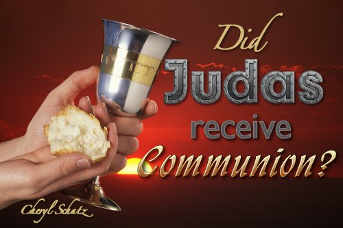 Judas and communion on The Giving blog by Cheryl Schatz