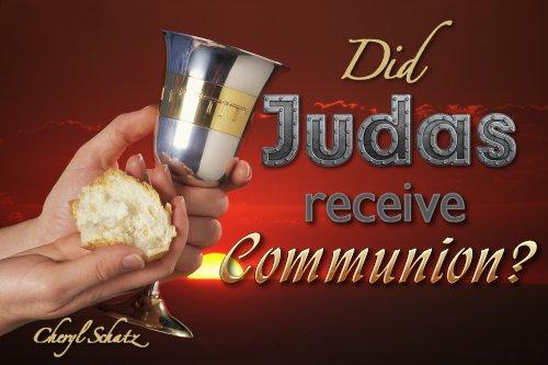 Judas and communion on The Giving blog by Cheryl Schatz