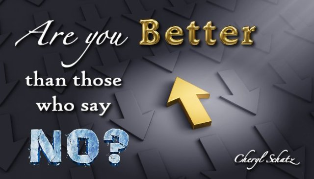 Are you better than those who say no? By Cheryl Schatz on The Giving