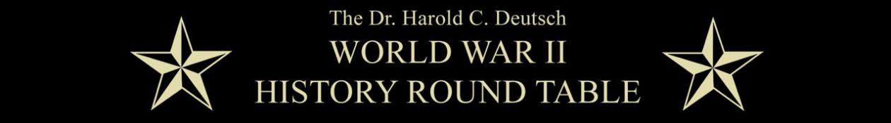 Dr. Harold C. Deutsch WWII History Roundtable