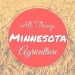 "30 Days of Ag ""All Things Minnesota Agriculture"" What I Learned"