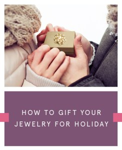 How to Gift Your Jewelry