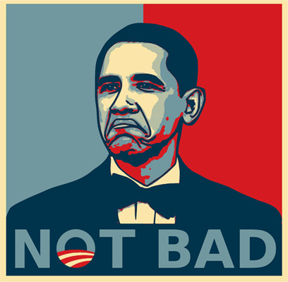 obama-not-bad-campaign-poster copy