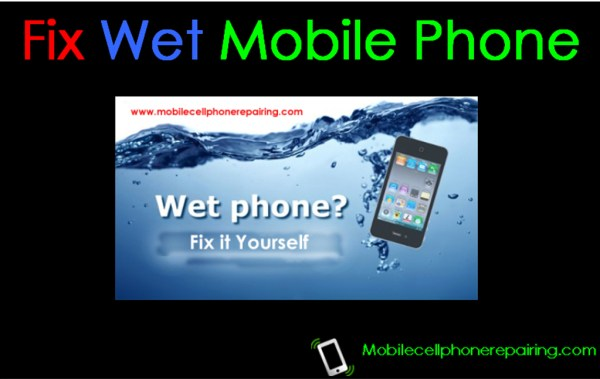 Fix Wet Water Damaged Mobile Phone