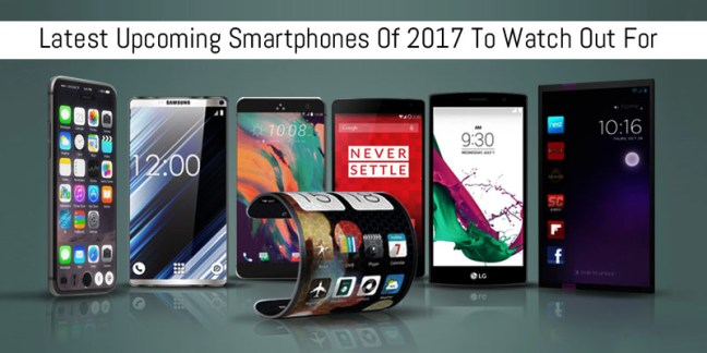 upcoming smartphones in 2017
