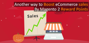 Use Magento 2 Reward Points & Boost Your Sales With Loyalty Program