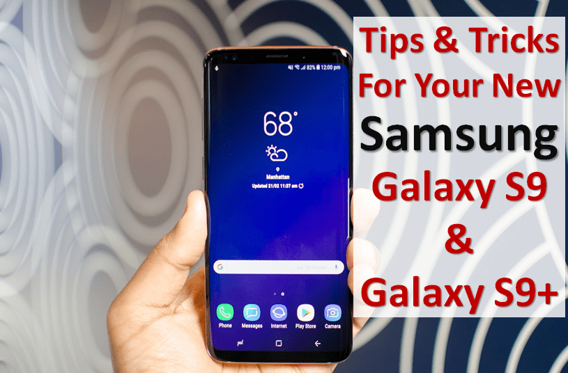 6 Settings You Need to Change on Your Brand New Galaxy S9 & S9 Plus