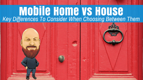"""Featured Image of """"Mobile Home vs House"""" blog post"""