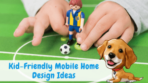 Kid-Friendly Mobile Home Design Ideas | Space For The Whole Family