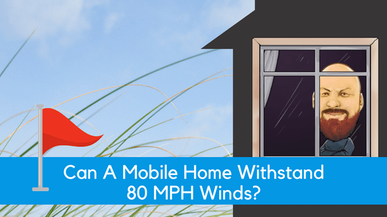 """Featured image for """"FAQ: Can A Mobile Home Withstand 80 MPH Winds?"""" blog post"""