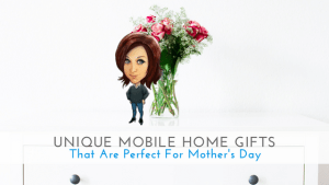 Unique Mobile Home Gifts That Are Perfect For Mother's Day