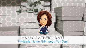Happy Father's Day! 7 Mobile Home Gift Ideas For Dad