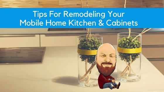 """Featured image for """"Tips For Remodeling Your Mobile Home Kitchen & Cabinets"""" blog post"""